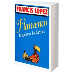 Livre Flamenco Francis Lopez